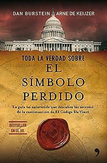 Toda la verdad sobre el Simbolo Perdido (Spanish Edition)
