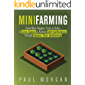 Mini Farming (2nd Edition): Grow More Veggies, Fruits & Herbs in Less Space & Achieve Self-Sufficiency Through Square Foot Gardening