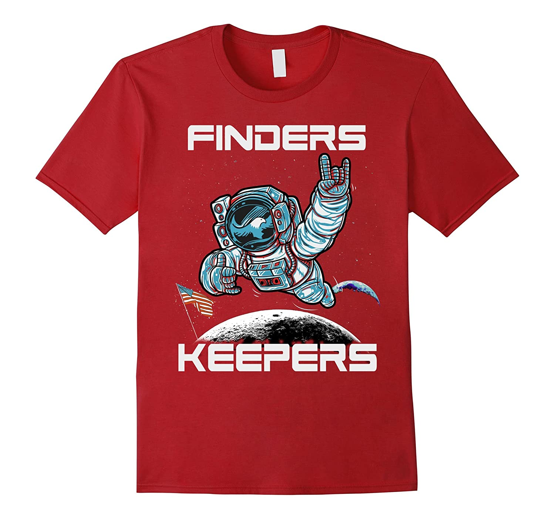 Finders Keepers Moon Landing America Shirt – American Shirt