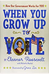 When You Grow Up to Vote: How Our Government Works for You Hardcover