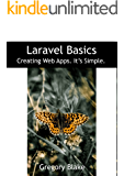 Laravel Basics: Creating Web Apps. It's Simple.