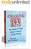 Chasing 193: The Quest to Visit Every Country in the World (English Edition)
