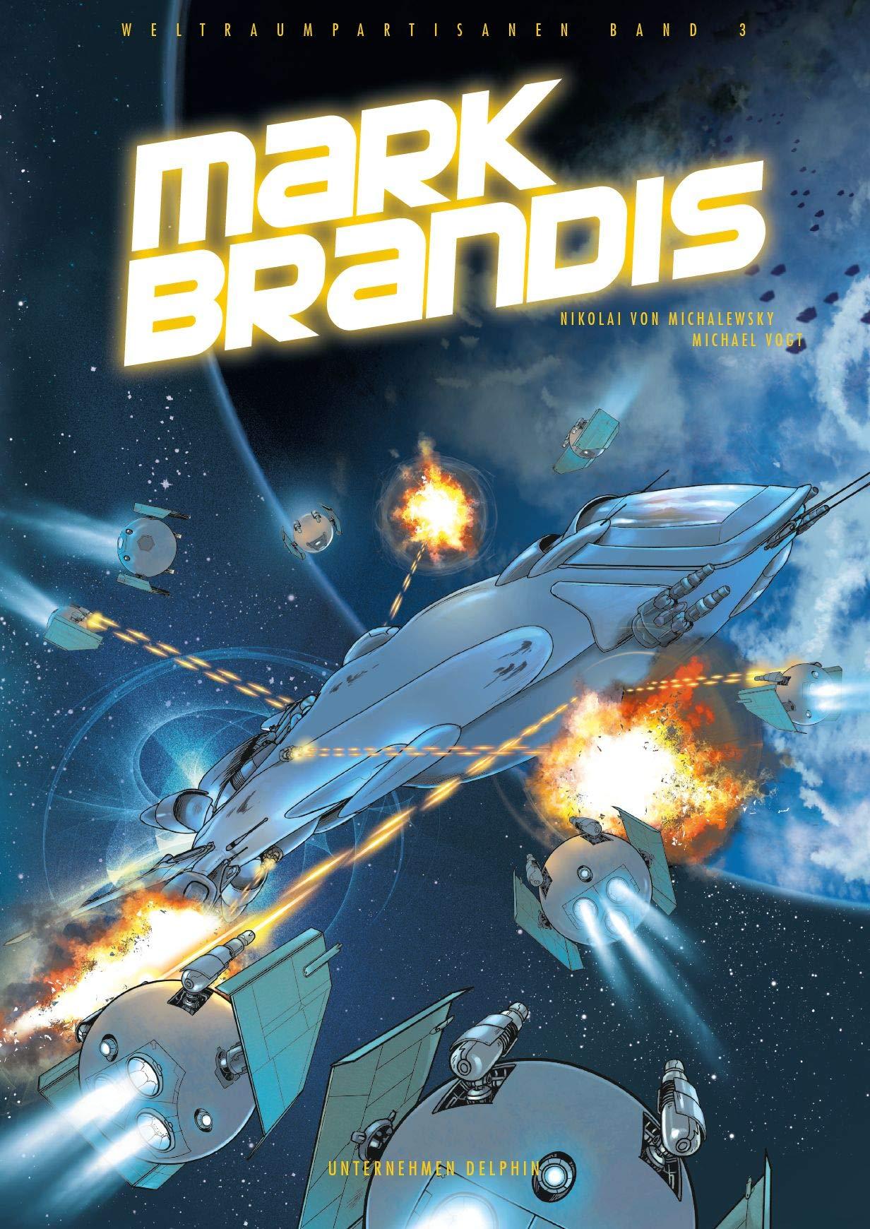 Mark Brandis - Weltraumpartisanen: Bd. 3: Unternehmen Delphin Gebundenes Buch – 22. Oktober 2018 Michael Vogt Nikolai von Michalewsky Panini 3741610003