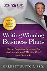 Writing Winning Business Plans: How to Prepare a Business Plan that Investors Will Want to Read and Invest In (Rich Dad's Advisors (Paperback)) Kindle Edition