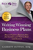 Writing Winning Business Plans: How to Prepare a Business Plan that Investors Will Want to Read and Invest In (Rich Dad Advisors)