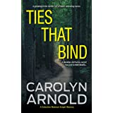 Ties That Bind: A gripping crime thriller full of heart-pounding twists (Detective Madison Knight Series Book 1)