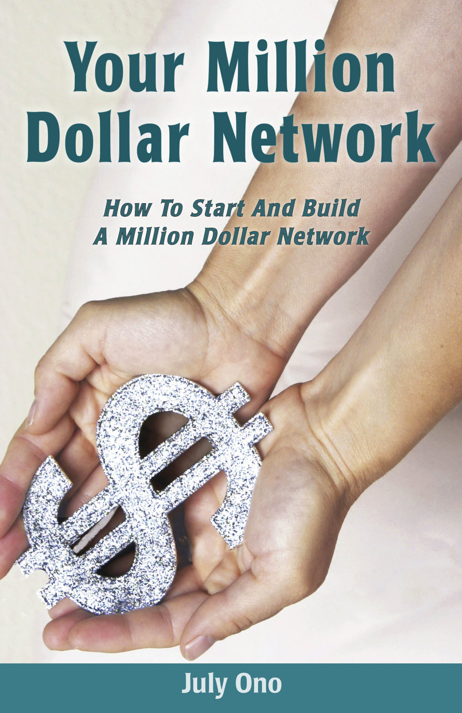 Read Online Your Million Dollar Network: How to Start and Build Your Million Dollar Network PDF