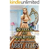 Betrayal and Redemption: A Clean & Sweet Regency Historical Romance Novel