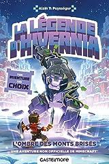Une aventure Minecraft non officielle : La Légende d'Hivernia - L'Ombre des Monts Brisés (French Edition) Paperback