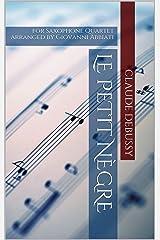 Claude Debussy Le petit nègre for Saxophone Quartet: arranged by Giovanni Abbiati Kindle Edition