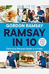 Ramsay in 10: Delicious Recipes Made in a Flash Kindle Edition