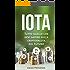 IOTA: Tutto quello che devi sapere sulla criptovaluta del futuro