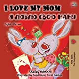 I Love My Mom (English Russian Bilingual Book) (English Russian Bilingual Collection) (Russian Edition)