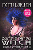 Zombie Bimbo Witch (The Lovely Witches Club Book 1)