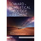 Toward a Homiletical Theology of Promise (The Promise of Homiletical Theology Book 4)