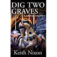 Dig Two Graves: A Gripping Crime Thriller (Solomon Gray Book 1)