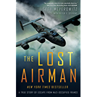 The Lost Airman: A True Story of Escape from Nazi Occupied France (English Edition)