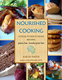 Nourished Cooking: Over 60 nutrient-dense recipes, perfect for grain-free, Primal, and GAPS diets