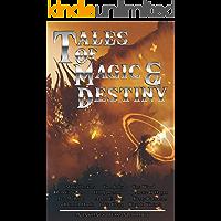 Tales of Magic & Destiny: Twelve tales of fantasy