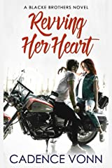 Revving Her Heart (A Blacke Brothers Novel Book 1) Kindle Edition