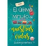El último minuto de nuestras vidas (Cabana) (Spanish Edition)