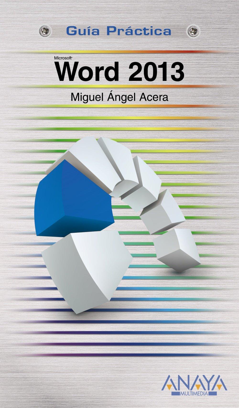 Word 2013 (Guías Prácticas): Amazon.es: Miguel Ángel Acera García: Libros