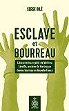 Esclave et bourreau: L'histoire incroyable de Mathieu Léveillé, esclave de Martinique devenu bourreau en Nouvelle-France
