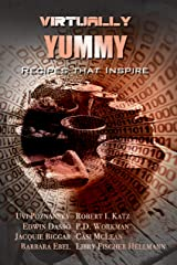 Virtually Yummy: Recipes that Inspire Kindle Edition