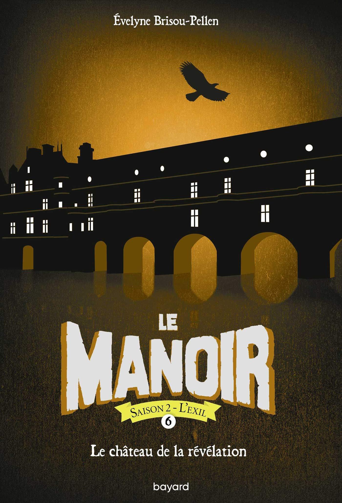 Le Manoir Saison 2 Tome 06 Le Chateau De La Revelation