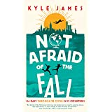 Not Afraid of the Fall: 114 Days Through 38 Cities in 15 Countries