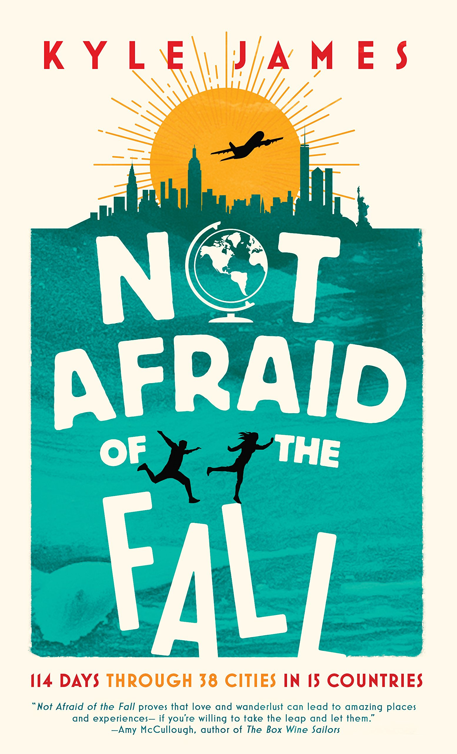 Not afraid of the fall 114 days through 38 cities in 15 countries not afraid of the fall 114 days through 38 cities in 15 countries kyle james 9781942645283 amazon books fandeluxe Epub
