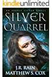 Silver Quarrel (Alexis Silver Book 3)