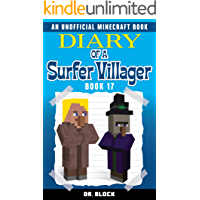 Diary of a Surfer Villager: Book 17: (an unofficial Minecraft book for kids)