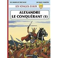 ALEXANDRE LE CONQUÉRANT T.01