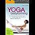 YOGA bodyforming – Der sanfte Weg zu einer schönen Figur mit den besten Yoga-Übungen für Bauch-Beine-Po