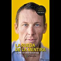 La rueda de la mentira: La caída de Lance Armstrong