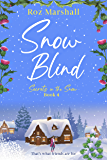 Snow Blind: An enchanting story of friendship and love (Secrets in the Snow Book 4)