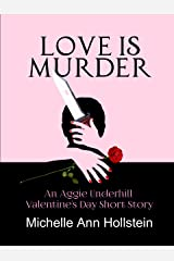 Love is Murder, An Aggie Underhill Valentine's Day Short Story: An Aggie Underhill Valentine's Day Short Story (An Aggie Underhill Mystery Book 12) Kindle Edition