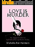 Love is Murder, An Aggie Underhill Valentine's Day Short Story: An Aggie Underhill Valentine's Day Short Story (An Aggie Underhill Mystery Book 12)