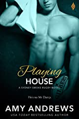 Playing House (Sydney Smoke Rugby Series Book 5) Kindle Edition