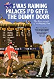 If It Was Raining Palaces, I'd Get the Dunny Door: The Ashes Travails of a Whingeing Pom