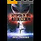 Autopsia de una abducción: El fenómeno de la abducción, consecuencias e implicaciones (Serie Apocrypha, Diarios de un Cazador de Misterios nº 3)