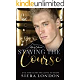Staying The Course (The Men of Endurance Book 1)