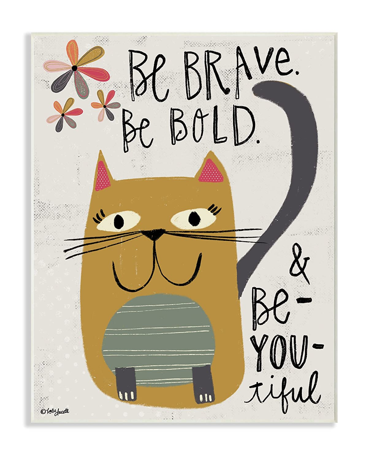 Stupell Industries Be Brave Be Bold Be You Be Beautiful Kitty Wall Plaque Art, 10 x 0.5 x 15, Proudly Made in USA
