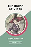 The House of Mirth (AmazonClassics Edition)