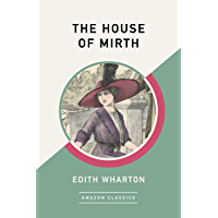 The House of Mirth (AmazonClassics Edition) (English Edition)