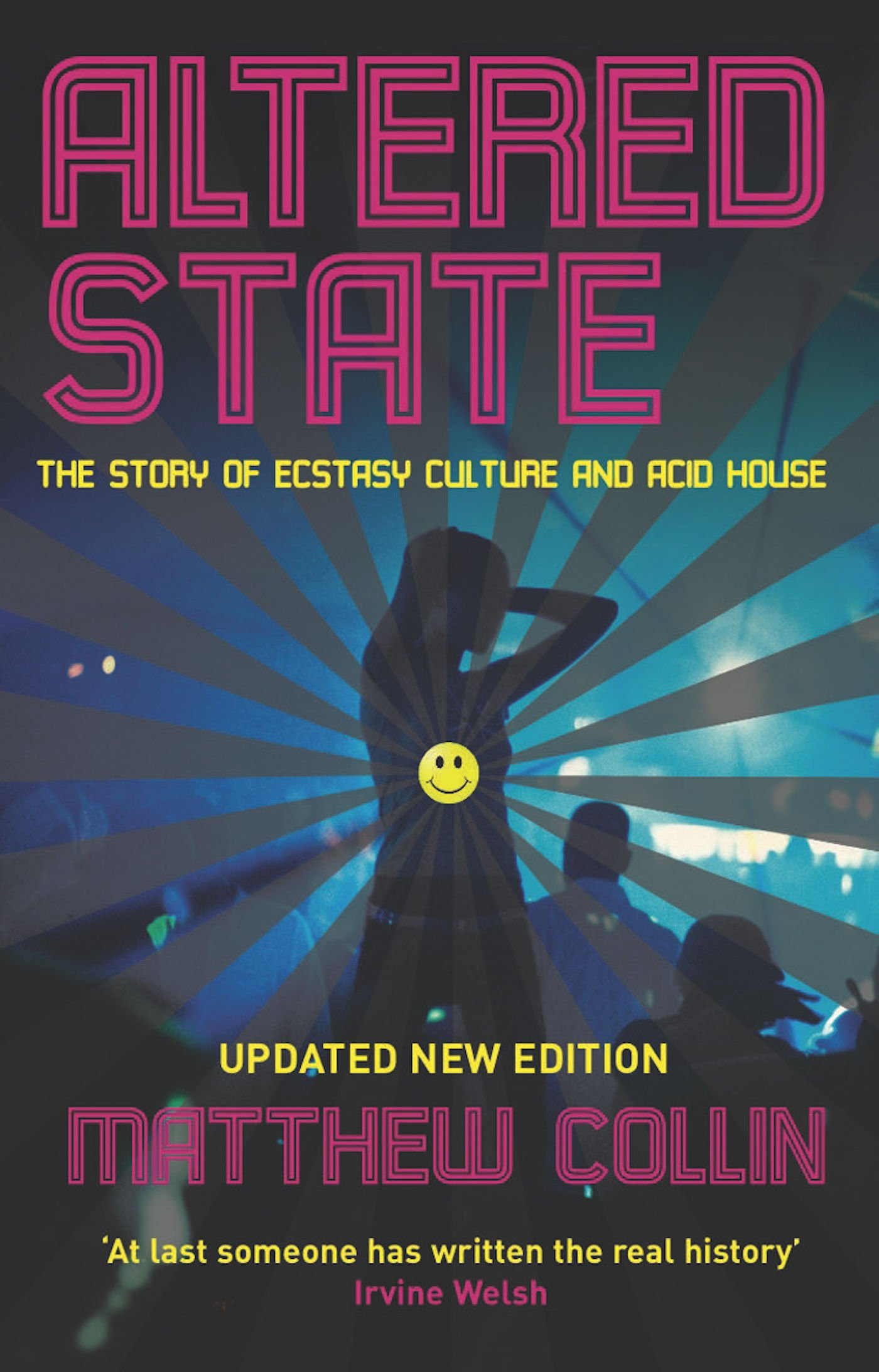 Altered State: The Story Of Ecstasy Culture And Acid House: Matthew Collin:  8601404412264: Amazon: Books