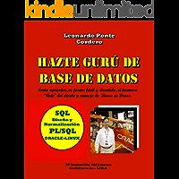 Hazte Gurú de Base de Datos: SQL - Diseño y Normalización - PL/SQL - ORACLE-LINUX (WIE nº 448)
