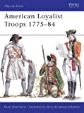 American Loyalist Troops 1775–84 (Men-at-Arms)