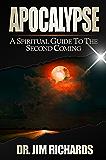 Apocalypse: A Spiritual Guide to the Second Coming